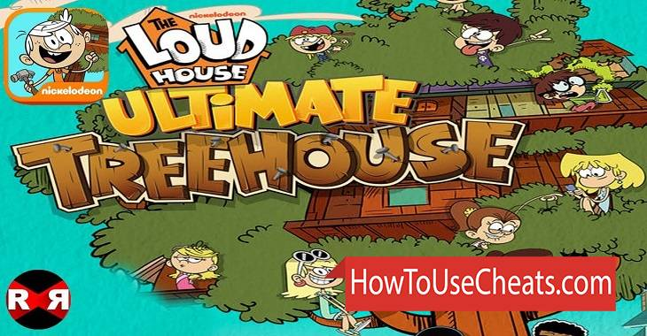Loud House: Ultimate Treehouse how to use Cheat Codes and Hack Money and Coins