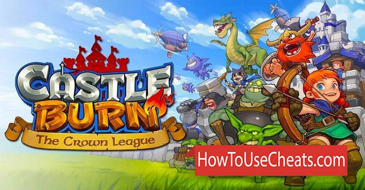 Castle Burn — The Crown League how to use Cheat Codes and Hack Gold and Diamonds